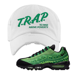 Air Max 95 Naija Distressed Dad Hat | Trap To Rise Above Poverty, White