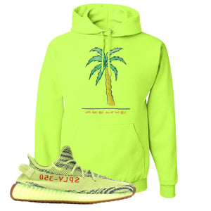 Love Thyself Palm Safety Green Pullover Hoodie to match Yeezy Boost 350 V2 Frozen Yellow Sneaker