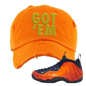 Foamposite One OKC Distressed Dad Hat | Orange, Got Em