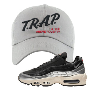 3M x Nike Air Max 95 Silver and Black Dad Hat | Trap To Rise Above Poverty, Light Gray
