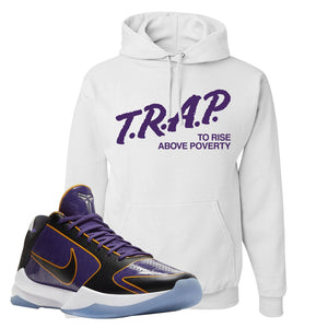 Kobe 5 Protro 5x Champ Hoodie | Trap To Rise Above Poverty, White