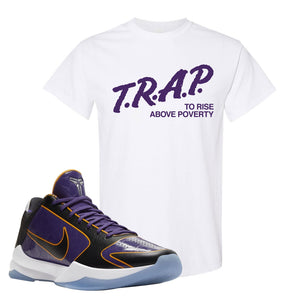 Kobe 5 Protro 5x Champ T Shirt | Trap To Rise Above Poverty, White