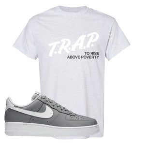 Air Force 1 Low Wolf Grey White T Shirt | Ash, Trap To Rise Above Poverty