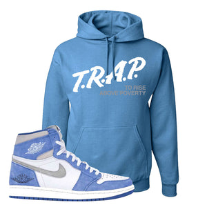 Air Jordan 1 High Hyper Royal Pullover Hoodie | Trap To Rise Above Poverty, Columbia Blue
