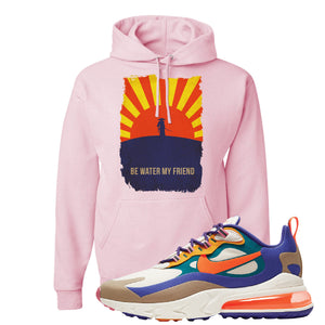 Air Max 270 React ACG Hoodie | Classic Pink, Be Water My Friend Samurai