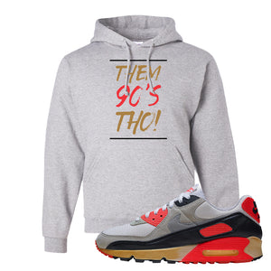 Air Max 90 Infrared Hoodie | Them 90's Tho, Ash