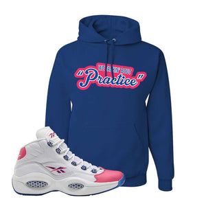 Question Mid Pink Toe Hoodie | Talkin Bout Practice, Royal