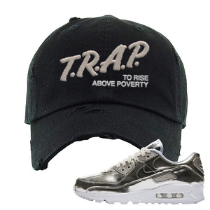 Air Max 90 WMNS 'Medal Pack' Chrome Sneaker Black Distressed Hat | Hat to match Nike Air Max 90 WMNS 'Medal Pack' Chrome Shoes | Trap to Rise Above