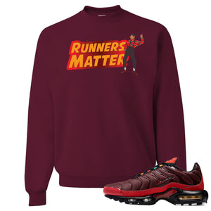 printed on the front of the air max plus sunburst sneaker matching maroon crewneck sweatshirt is the runners matter logo