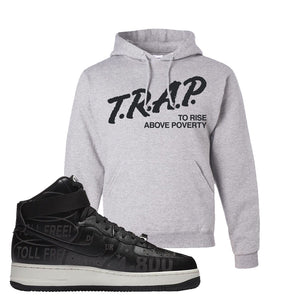 Air Force 1 High Hotline Hoodie | Trap To Rise Above Poverty, Ash