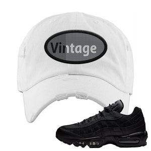 Air Max 95 Essential Black/Dark Grey/Black Sneaker White Distressed Dad Hat | Hat to match Nike Air Max 95 Essential Black/Dark Grey/Black Shoes | Vintage Oval