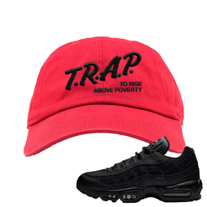 Air Max 95 Essential Black/Dark Grey/Black Sneaker Red Dad Hat | Hat to match Nike Air Max 95 Essential Black/Dark Grey/Black Shoes | Trap to Rise Above Poverty