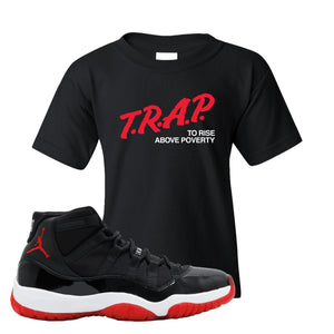 Jordan 11 Bred Kid's T Shirt | Black, Trap To Rise Above Poverty