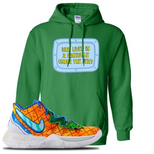 Kyrie 5 Pineapple House Hoodie | Irish Green, Who Lives In A Pineapple Under The Sea?