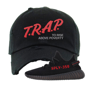Yeezy 350 Boost V2 Bred Distressed Dad Hat | Trap To Rise Above Poverty, Black