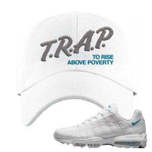 Air Max 95 Ultra White Glacier Blue Dad Hat | Trap To Rise Above Poverty, White