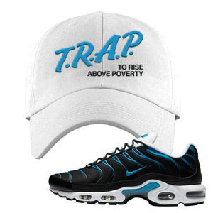 Air Max Plus Black and Laser Blue Dad Hat | Trap To Rise Above Poverty, White