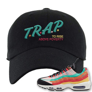 Air Max 95 Black History Month Sneaker Black Dad Hat | Hat to match Nike Air Max 95 Black History Month Shoes | Trap To Rise Above Poverty