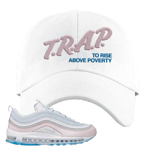 Air Max 97 DIY Flare Dad Hat | White, Trap To Rise Above Poverty
