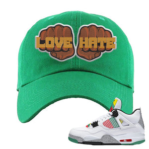 Jordan 4 WMNS Carnival Sneaker Kelly Dad Hat | Hat to match Do The Right Thing 4s | Love Hate Fist