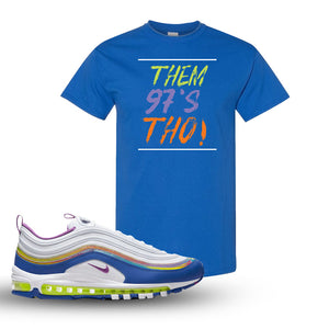 Air Max 97 'Easter' Sneaker Royal T Shirt | Tees to match Nike Air Max 97 'Easter'Shoes | Them 97's Tho