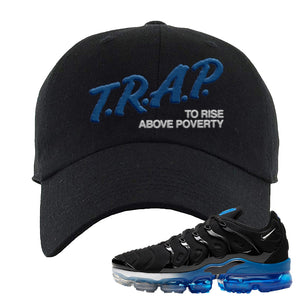 Air VaporMax Plus Black/Royal Dad Hat | Trap To Rise Above Poverty, Black