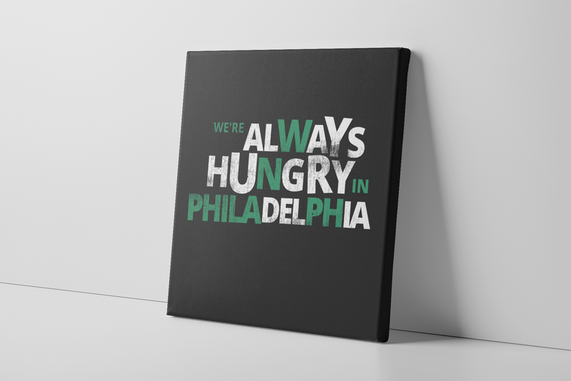 Always Hungry In Philadelphia Canvas | We're Always Hungry In Philadelphia Black Wall Canvas this canvas has the were always hungry logo