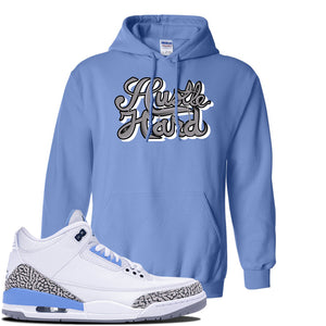 Jordan 3 UNC Sneaker Carolina Blue Pullover Hoodie | Hoodie to match Nike Air Jordan 3 UNC Shoes | Hustle Hard