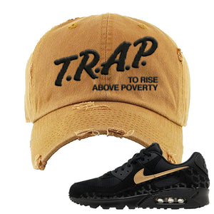 Air Max 90 Black Gold Distressed Dad Hat | Trap To Rise Above Poverty, Timber