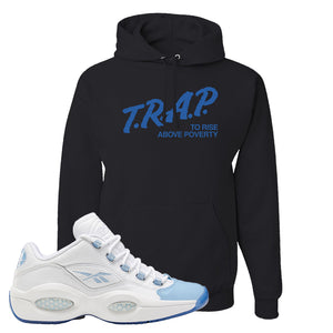 Question Low Carolina Blue Hoodie | Trap To Rise Above Poverty, Black