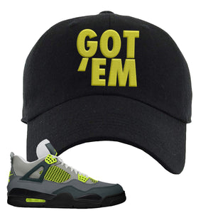 Jordan 4 Neon Sneaker Black Dad Hat | Hat to match Nike Air Jordan 4 Neon Shoes | Got Em