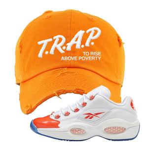 Question Low Vivid Orange Distressed Dad Hat | Safety Orange, Trap to Rise Above Poverty