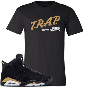 Jordan 6 DMP 2020 T Shirt | Black, Trap To Rise Above Poverty