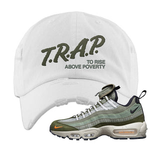 Air Max 95 Surplus Supply Distressed Dad Hat | Trap To Rise Above Poverty, White