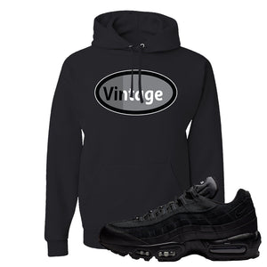 Air Max 95 Essential Black/Dark Grey/Black Sneaker Black Pullover Hoodie | Hoodie to match Nike Air Max 95 Essential Black/Dark Grey/BlackShoes | Vintage Oval