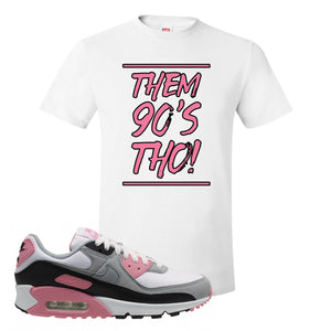 WMNS Air Max 90 Rose Pink Them 90s Tho White T-Shirt To Match Sneakers
