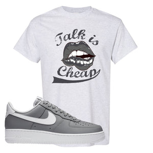 Air Force 1 Low Wolf Grey White T Shirt | Ash, Talk is Cheap