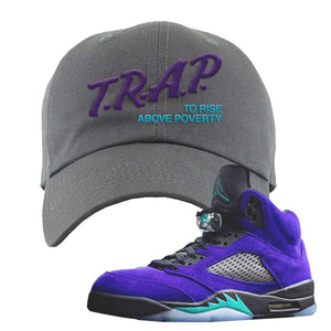 Air Jordan 5 Alternate Grape Dad Hat | Dark Gray, Trap To Rise Above Poverty