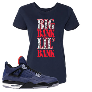 Jordan 4 WNTR Loyal Blue Big Bank Take Lil' Bank Navy Sneaker Hook Up Women's T-Shirt