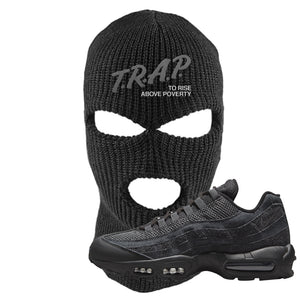 Air Max 95 Black Iron Grey Ski Mask | Trap To Rise Above Poverty, Black