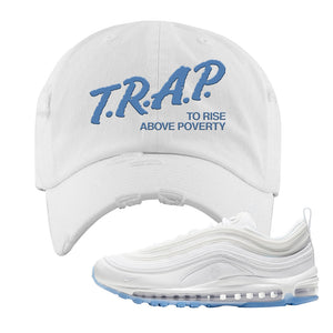 Air Max 97 White/Ice Blue/White Sneaker White Distressed Dad Hat | Hat to match Nike Air Max 97 White/Ice Blue/White Shoes | Trap to Rise Above Poverty