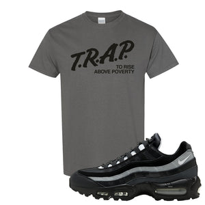 Air Max 95 Essential Black And Dark Smoke Grey T Shirt | Trap To Rise Above Poverty, Charcoal