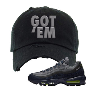 Air Max 95 Midnight Navy / Volt Distressed Dad Hat | Black, Got Em