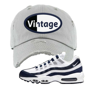 Air Max 95 Essential White / Midnight Navy Distressed Dad Hat | Light Gray, Vintage Oval