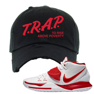 Kyrie 6 White University Red Distressed Dad Hat | Trap To Rise Above Poverty, Black