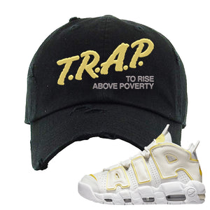 Air More Uptempo Light Citron Distressed Dad Hat | Trap To Rise Above Poverty, Black