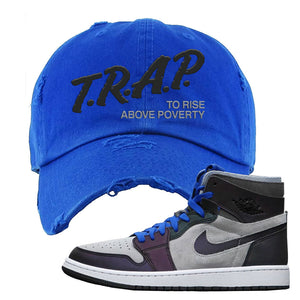 Air Jordan 1 High Zoom E-Sports Distressed Dad Hat | Trap To Rise Above Poverty, Royal Blue
