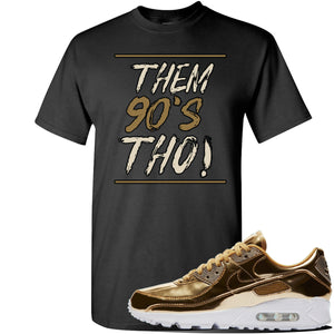 Air Max 90 WMNS 'Medal Pack' Gold Sneaker Black T Shirt | Tees to match Nike Air Max 90 WMNS 'Medal Pack' Gold Shoes | Them 90's Tho