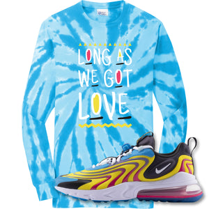 Long As We Got Love Turquoise Longsleeve T-Shirt to match Air Max 270 React ENG Laser Blue Sneakers