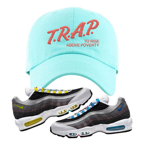 Air Max 95 QS Greedy Dad Hat | Mint, Trap to Rise Above Poverty